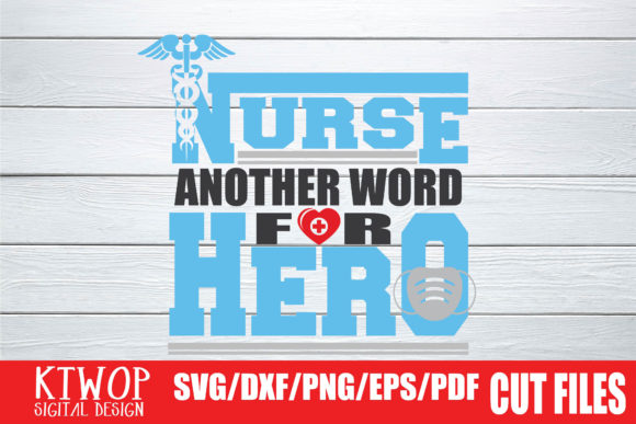 Download Free Nurse Another Word For Hero 2020 Graphic By Ktwop Creative SVG Cut Files