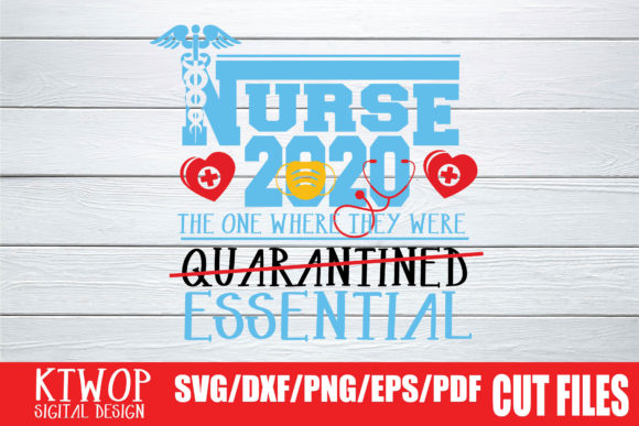 Nurse 2020 The One Where They Were Essential Graphic By Ktwop