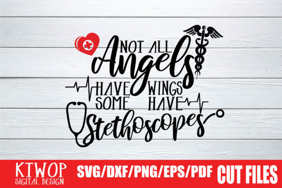 Download Free Not All Angels Have Wings Some Have Stethoscopes Graphic By for Cricut Explore, Silhouette and other cutting machines.