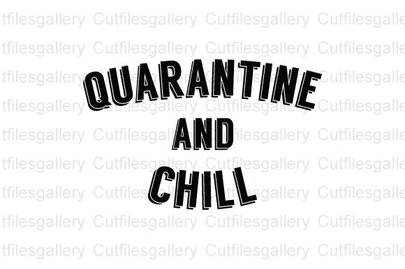 Download Free Quarantine And Chill Svg Graphic By Cutfilesgallery Creative for Cricut Explore, Silhouette and other cutting machines.