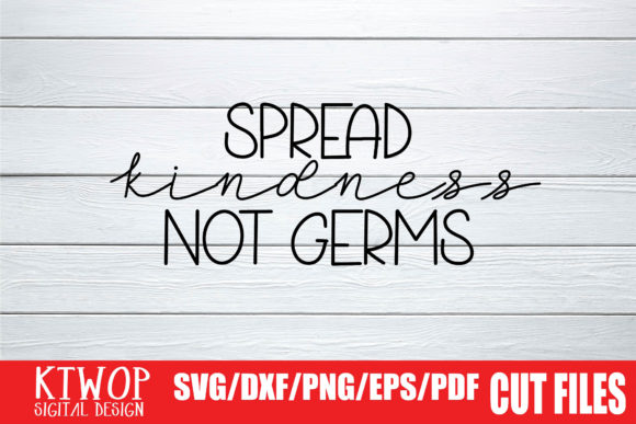 Download Free Spread Kindness Not Germs 2020 Graphic By Ktwop Creative Fabrica SVG Cut Files