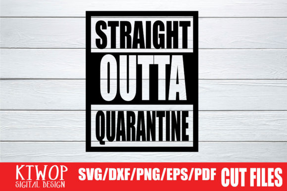 Print on Demand: Straight Outta Quarantine 2020 Graphic Crafts By KtwoP