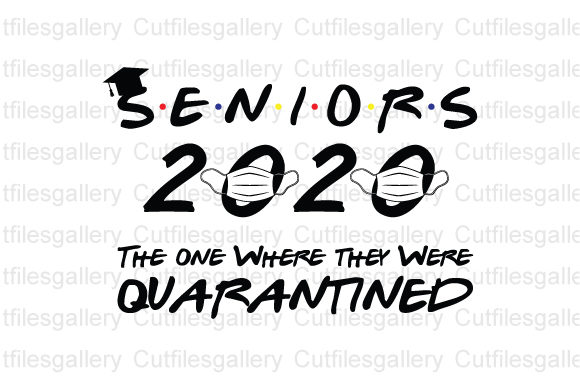 Download Free Seniors 2020 The One Where They Were Graphic By Cutfilesgallery for Cricut Explore, Silhouette and other cutting machines.