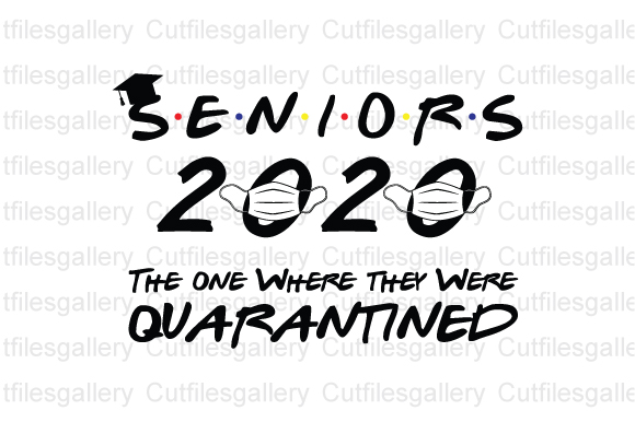 Download Free Seniors 2020 The One Where They Were Grafico Por Cutfilesgallery for Cricut Explore, Silhouette and other cutting machines.