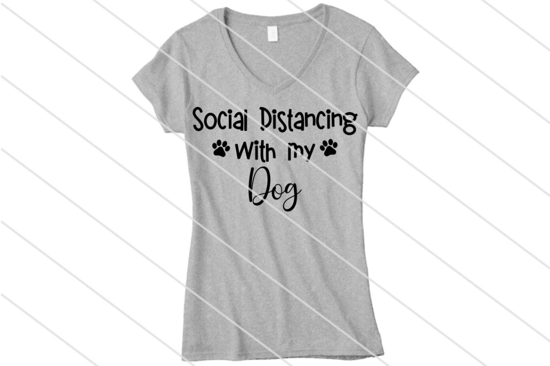 Download Free Social Distancing With My Dog Graphic By Amy Anderson Designs for Cricut Explore, Silhouette and other cutting machines.