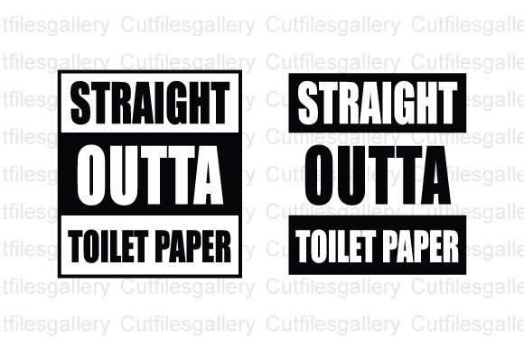 Download Free Straight Outta Toilet Paper Svg Graphic By Cutfilesgallery for Cricut Explore, Silhouette and other cutting machines.