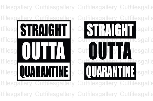 Download Free Straight Qutta Quarantine Svg Graphic By Cutfilesgallery for Cricut Explore, Silhouette and other cutting machines.