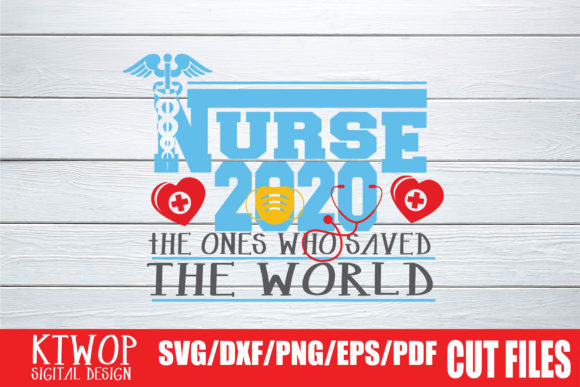 Download Free The One Who Saved The World Nurse 2020 Graphic By Ktwop for Cricut Explore, Silhouette and other cutting machines.