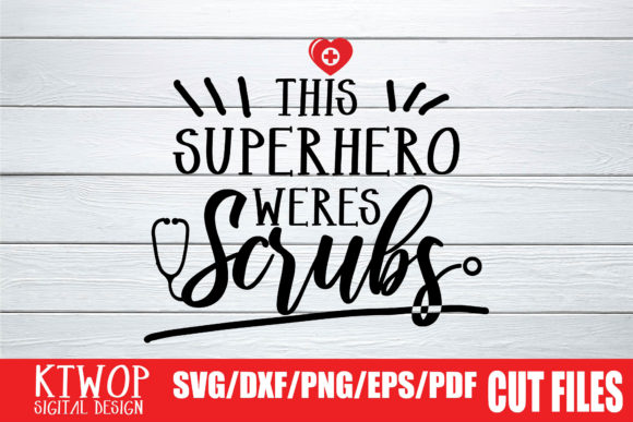 Download Free This Superhero Wears Scrubs Graphic By Ktwop Creative Fabrica for Cricut Explore, Silhouette and other cutting machines.