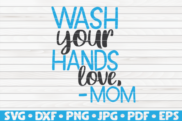 Download Free Wash Your Hands Love Mom Graphic By Mihaibadea95 Creative for Cricut Explore, Silhouette and other cutting machines.