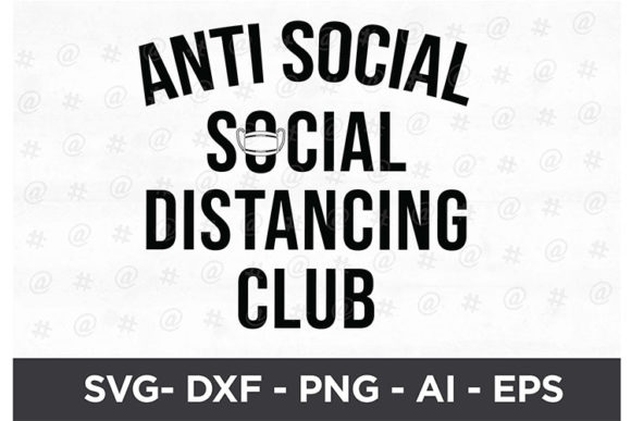 Download Free Anti Social Social Distancing Club Svg Graphic By Spoonyprint Creative Fabrica for Cricut Explore, Silhouette and other cutting machines.