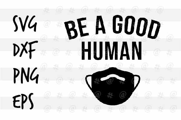 Download Free Be A Good Human Svg Design Graphic By Spoonyprint Creative Fabrica SVG Cut Files