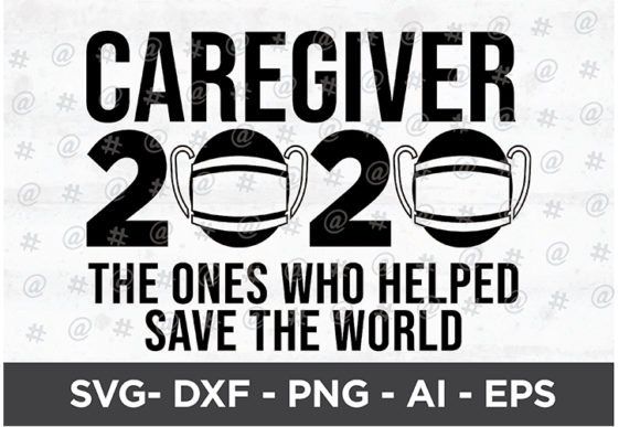 Caregiver 2020 Design Graphic Crafts By spoonyprint
