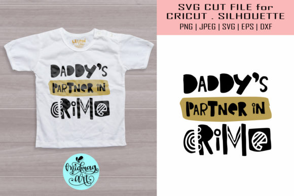 Download Free Daddy S Partner In Crime Svg Baby Svg Graphic By Midmagart for Cricut Explore, Silhouette and other cutting machines.