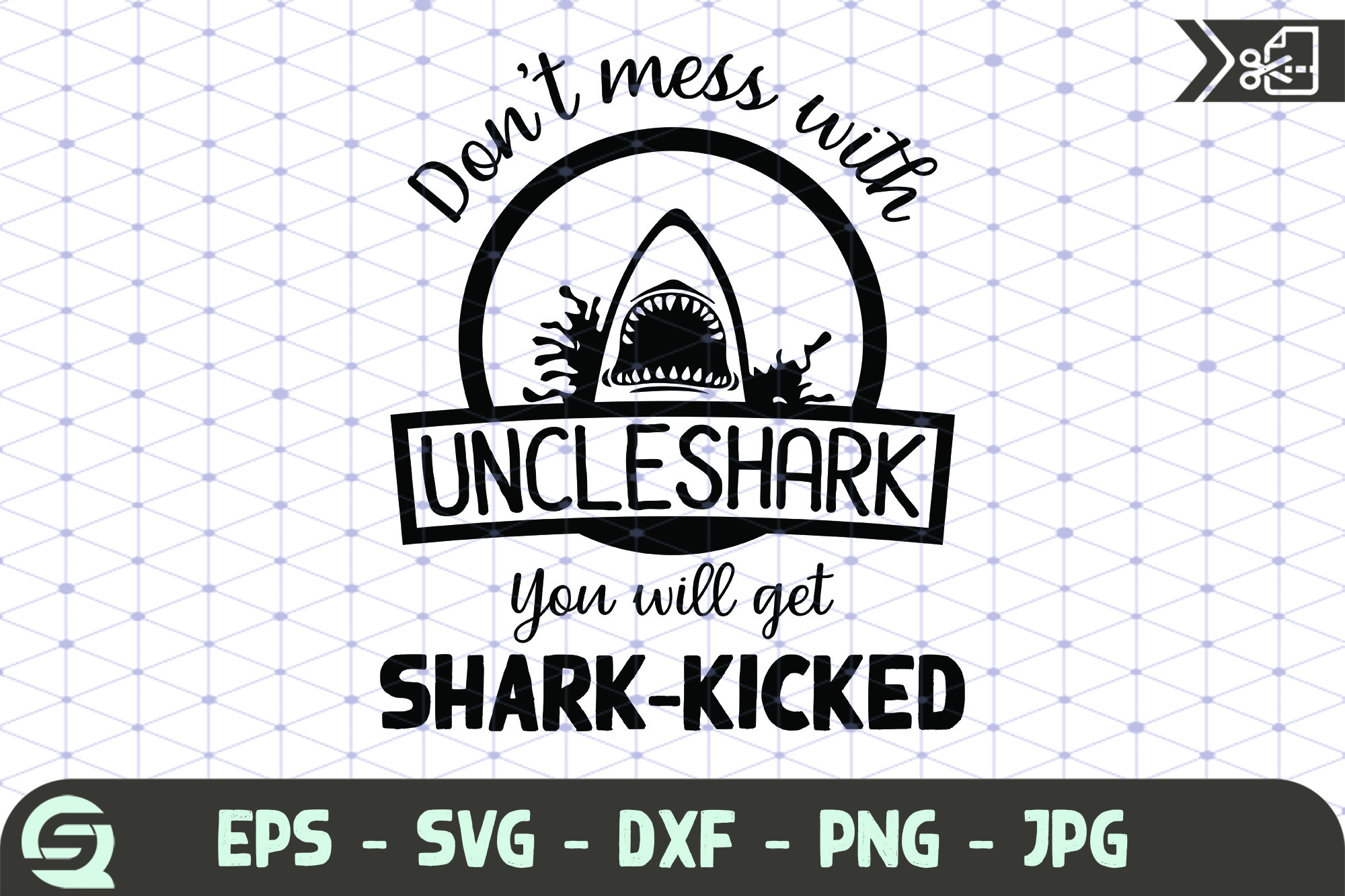 Download Free Don T Mess With Uncle Shark You Will Get Graphic By Qara Studio for Cricut Explore, Silhouette and other cutting machines.