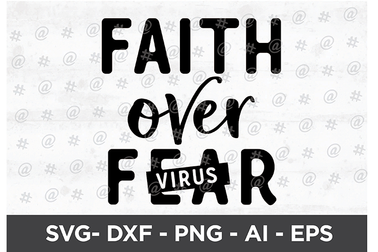 Download Free Faith Over Fear Svg Design Graphic By Spoonyprint Creative Fabrica for Cricut Explore, Silhouette and other cutting machines.