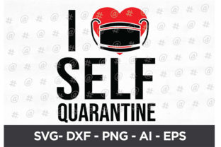 Download Free I Love Self Quarantine Svg Design Graphic By Spoonyprint SVG Cut Files