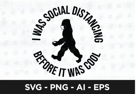 I Was Social Distancing SVG Design Graphic Crafts By spoonyprint