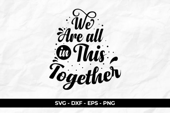 Download Free Motivation Quote Together Graphic By Eddyinside Creative Fabrica for Cricut Explore, Silhouette and other cutting machines.