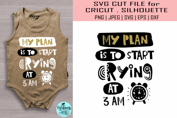 Download Free My Plan Is To Start Crying At 3 Am Svg Graphic By Midmagart for Cricut Explore, Silhouette and other cutting machines.