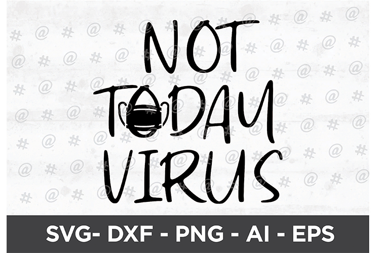 Download Free Not Today Virus Graphic By Spoonyprint Creative Fabrica for Cricut Explore, Silhouette and other cutting machines.