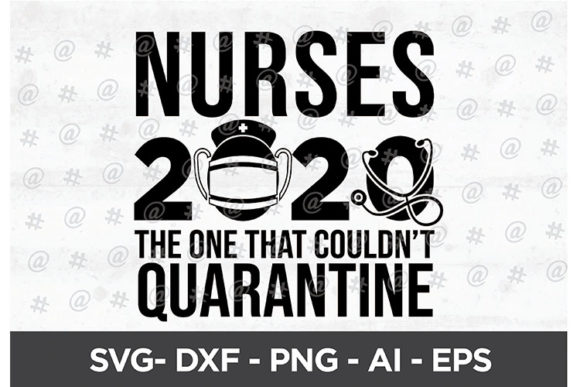 Download Free Nurses 2020 Quarantine Svg Design Graphic By Spoonyprint for Cricut Explore, Silhouette and other cutting machines.