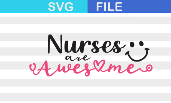 Download Free Nurses Are Awesome Svg Bonus File Grafico Por Catpopdesigns for Cricut Explore, Silhouette and other cutting machines.