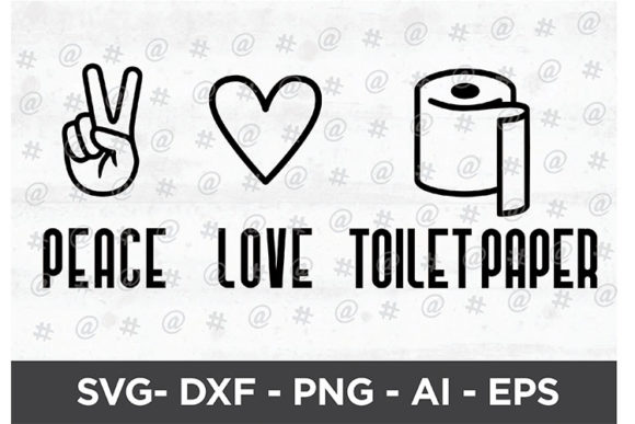 Peace Love Toilet Paper SVG Design Graphic Crafts By spoonyprint