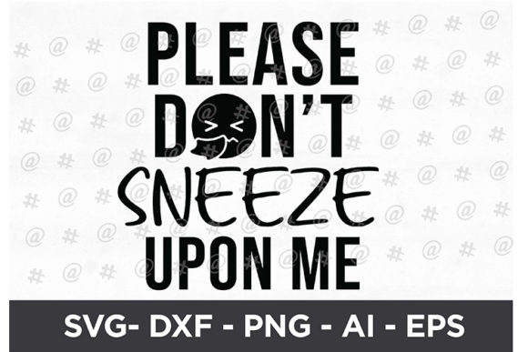 Download Free Please Don T Sneeze Upon Me Svg Design Graphic By Spoonyprint for Cricut Explore, Silhouette and other cutting machines.