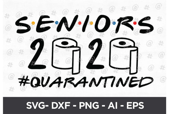 Download Free Seniors 2020 Quarantined Svg Design Graphic By Spoonyprint for Cricut Explore, Silhouette and other cutting machines.