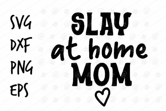 Download Free Slay At Home Mom Svg Design Graphic By Spoonyprint Creative for Cricut Explore, Silhouette and other cutting machines.