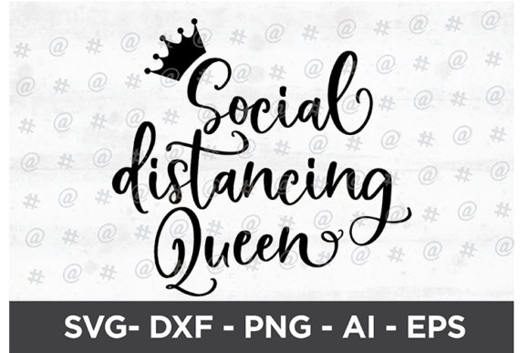 Print on Demand: Social Distancing Queen SVG Design Graphic Crafts By spoonyprint