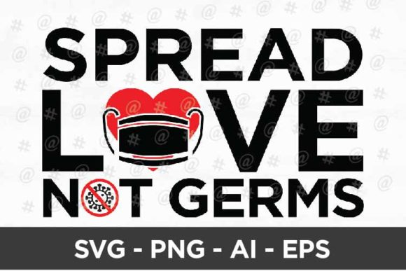 Download Free Spread Love Not Germs Svg Design Graphic By Spoonyprint for Cricut Explore, Silhouette and other cutting machines.
