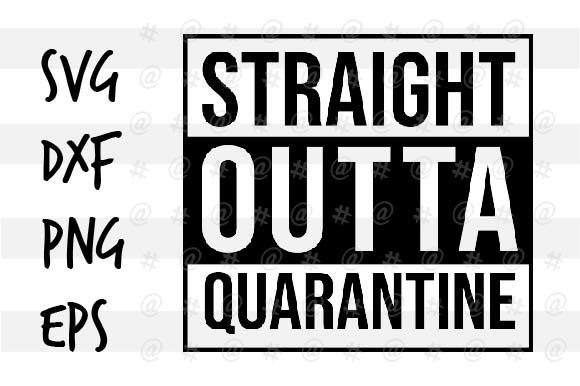 Straight Outta Quarantine Svg Design Graphic By Spoonyprint