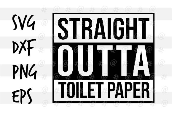Download Free Straight Outta Toilet Paper Svg Design Graphic By Spoonyprint for Cricut Explore, Silhouette and other cutting machines.