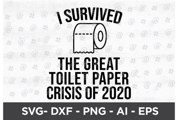 Download Free Survived Toilet Paper Crisis 2020 Svg Graphic By Spoonyprint for Cricut Explore, Silhouette and other cutting machines.