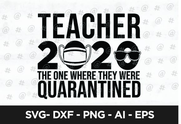 Download Free Teacher 2020 Quarantined Svg Design Graphic By Spoonyprint for Cricut Explore, Silhouette and other cutting machines.