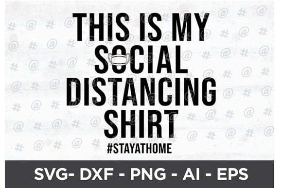 Download Free This Is My Social Distancing Shirt Svg Graphic By Spoonyprint for Cricut Explore, Silhouette and other cutting machines.