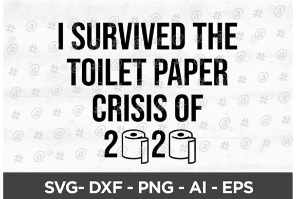 Download Free Toilet Paper Crisis 2020 Svg Design Graphic By Spoonyprint for Cricut Explore, Silhouette and other cutting machines.