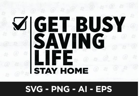 Download Free Get Busy Saving Life Svg Design Graphic By Spoonyprint for Cricut Explore, Silhouette and other cutting machines.