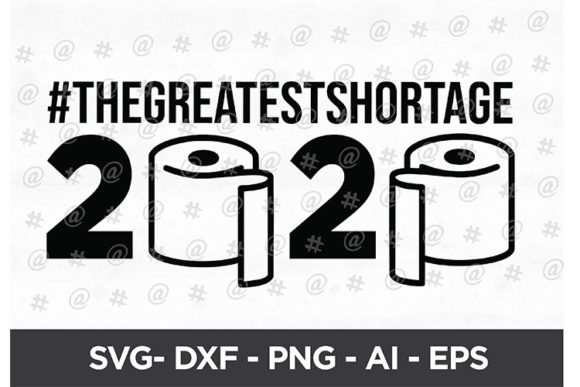 Download Free Greatest Shortage 2020 Svg Design Graphic By Spoonyprint for Cricut Explore, Silhouette and other cutting machines.