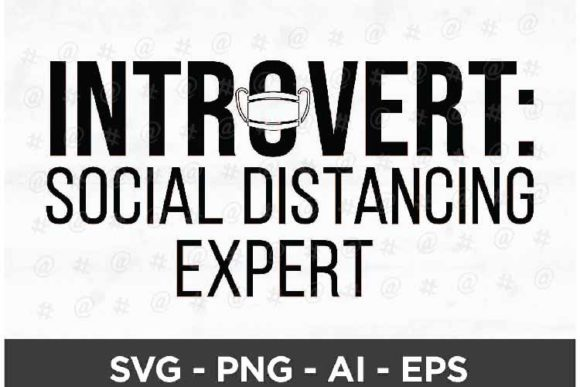 Download Free Introvert Social Distancing Expert Svg Graphic By Spoonyprint for Cricut Explore, Silhouette and other cutting machines.