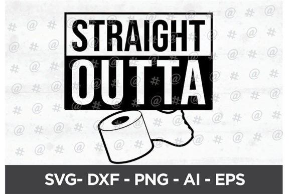 Download Free Straight Outta Toiler Paper Svg Design Graphic By Spoonyprint for Cricut Explore, Silhouette and other cutting machines.