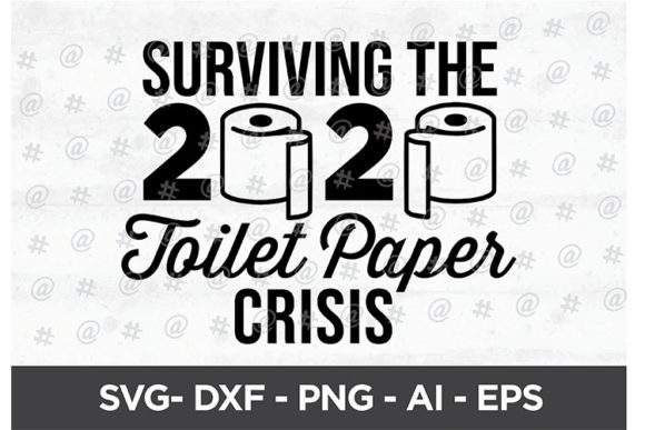Download Free Surviving The 2020 Toilet Paper Crisis Graphic By Spoonyprint for Cricut Explore, Silhouette and other cutting machines.