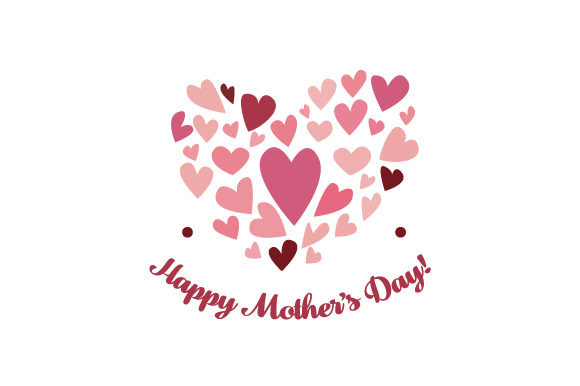 Happy Mother's Day! Mother's Day Craft Cut File By Creative Fabrica Crafts