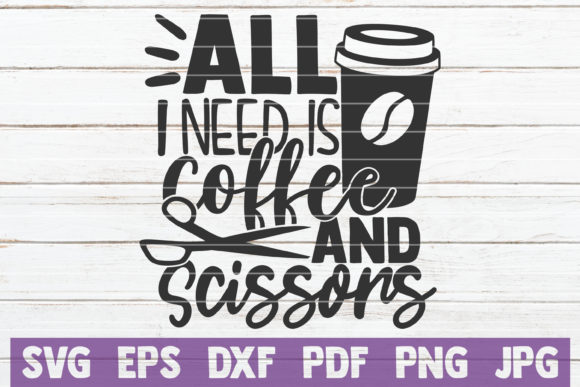 Download Free All I Need Is Coffee An Scissors Graphic By Mintymarshmallows for Cricut Explore, Silhouette and other cutting machines.