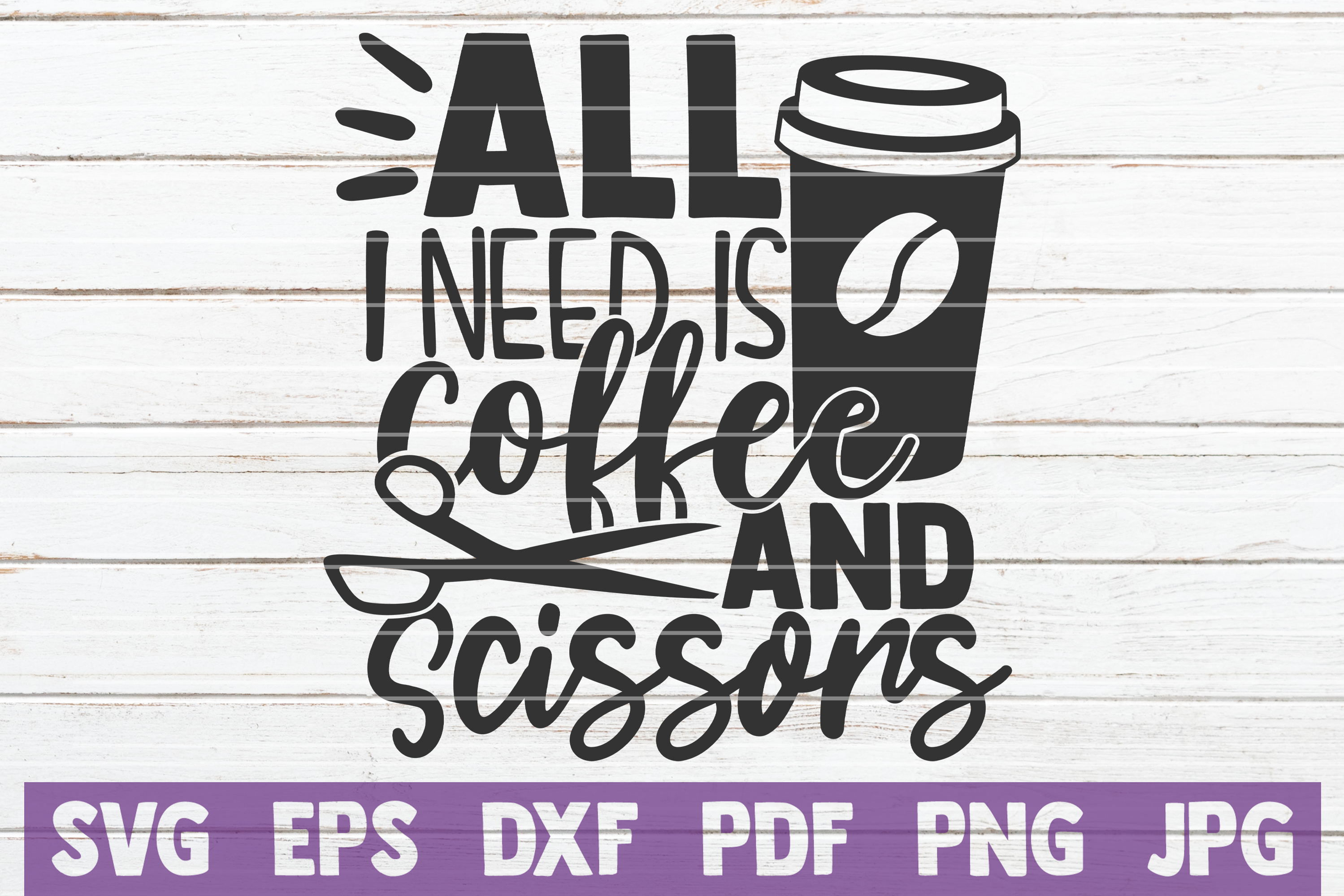 Download Free All I Need Is Coffee An Scissors Graphic By Mintymarshmallows SVG Cut Files