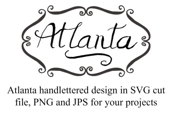 Download Free Atlanta Handlettered Graphic By A Design In Time Creative Fabrica for Cricut Explore, Silhouette and other cutting machines.