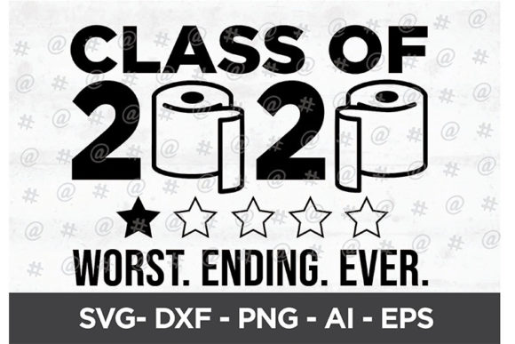 Download Free Class 2020 Worst Ending Ever Design Graphic By Spoonyprint for Cricut Explore, Silhouette and other cutting machines.