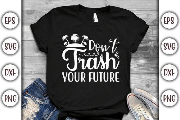 Print on Demand: Earth Day Design, Don't Trash Your Future Graphic Print Templates By GraphicsBooth